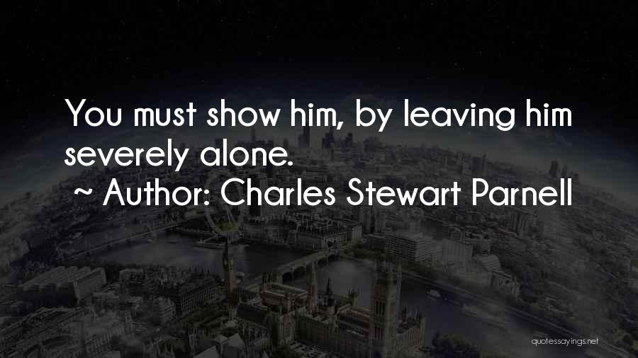 Charles Stewart Parnell Quotes 513289