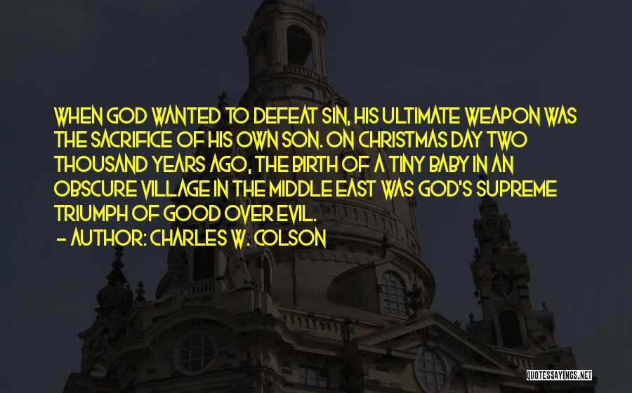 Charles W. Colson Quotes 1689598