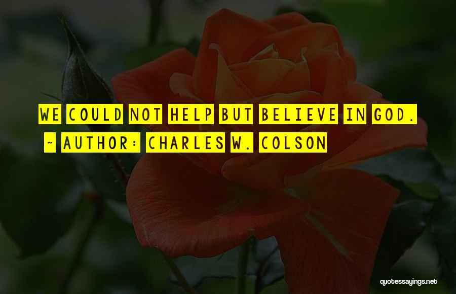 Charles W. Colson Quotes 502948