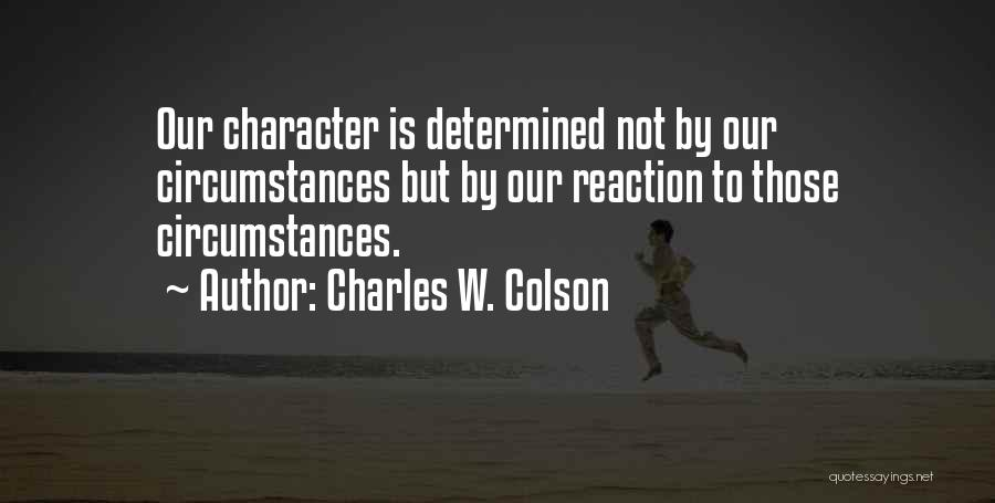 Charles W. Colson Quotes 555799