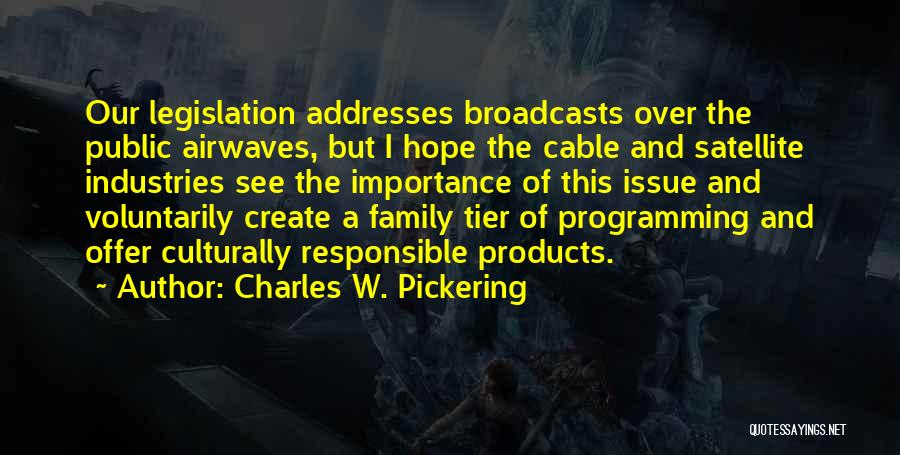 Charles W. Pickering Quotes 1281503
