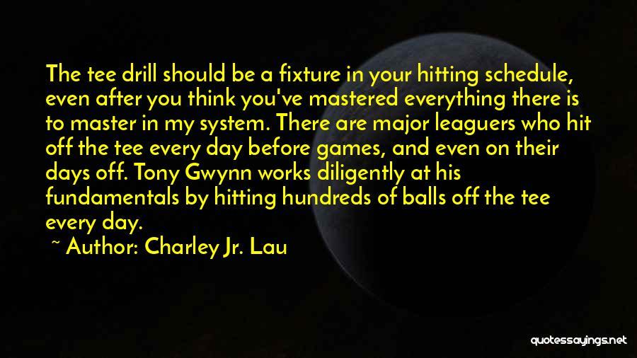 Charley Jr. Lau Quotes 1656019