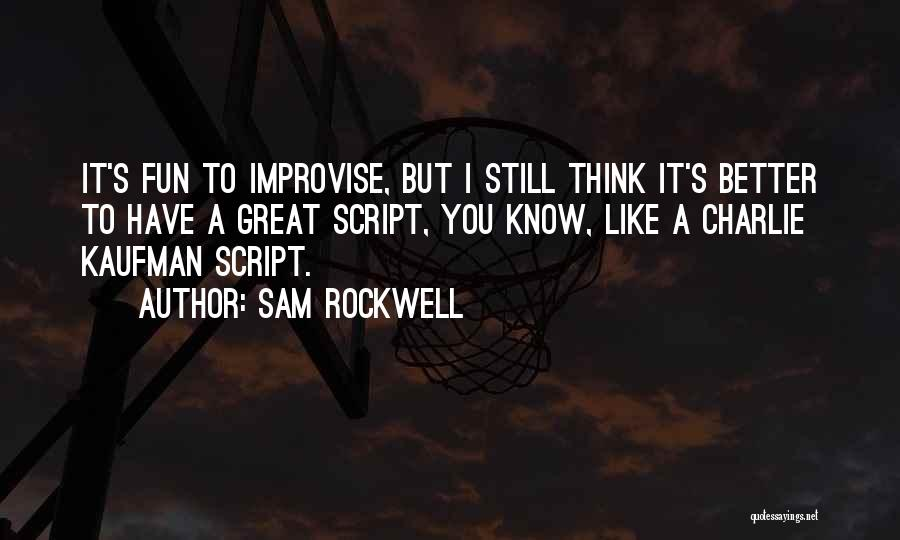 Charlie And Sam Quotes By Sam Rockwell