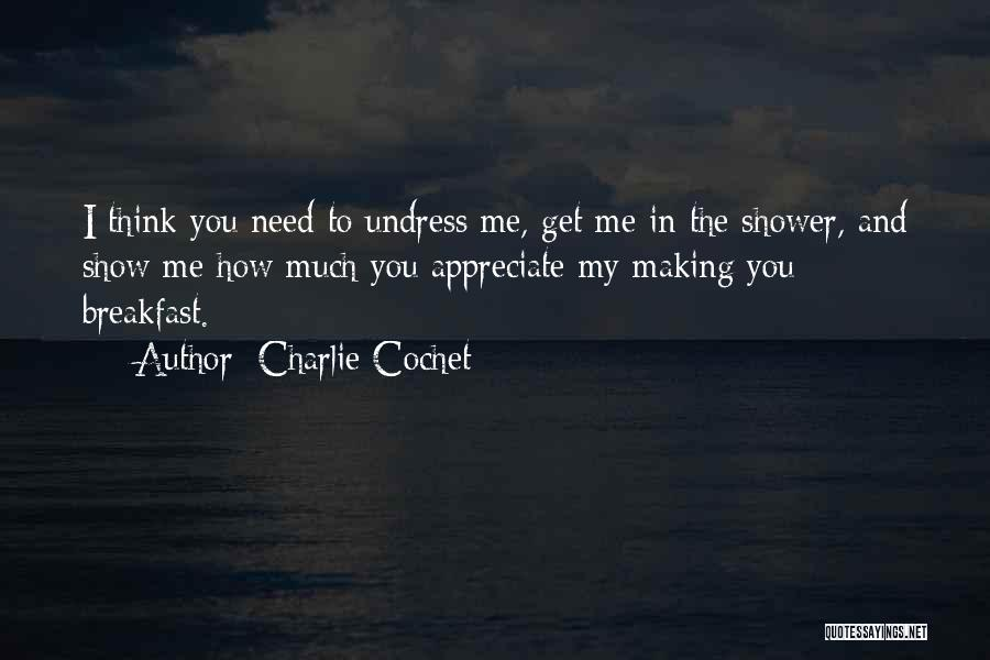 Charlie Cochet Quotes 1034647