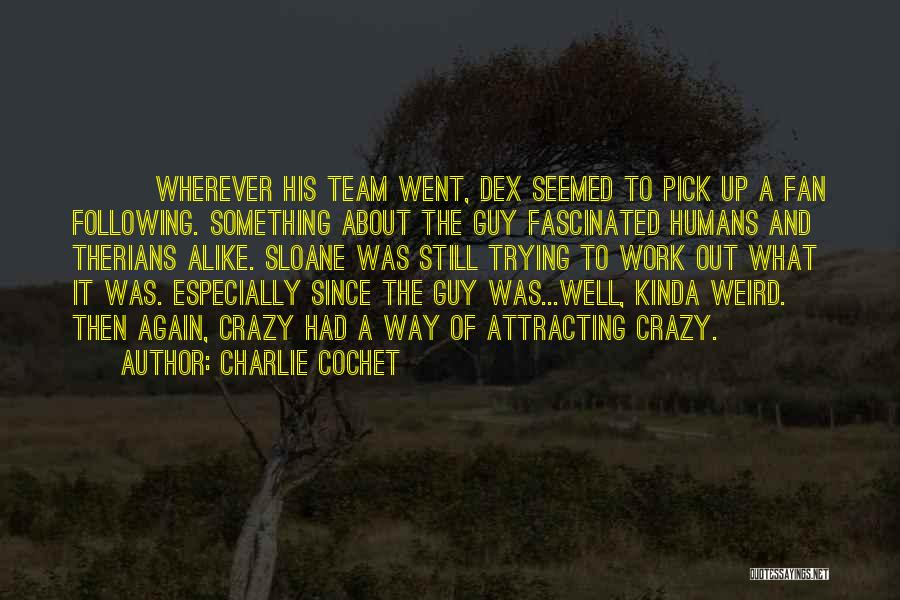 Charlie Cochet Quotes 1216438