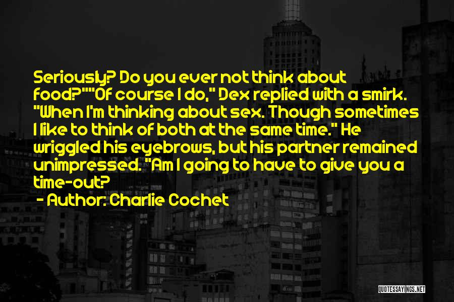 Charlie Cochet Quotes 1411796
