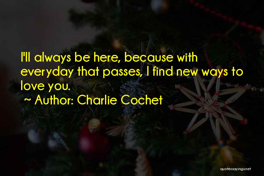Charlie Cochet Quotes 1547416
