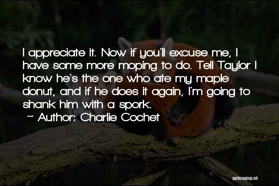 Charlie Cochet Quotes 1630137