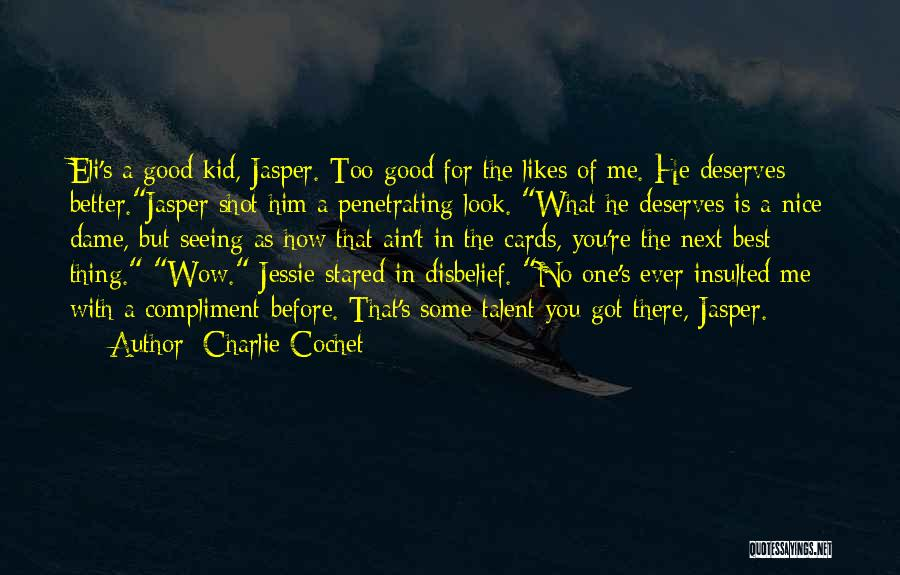 Charlie Cochet Quotes 1662200