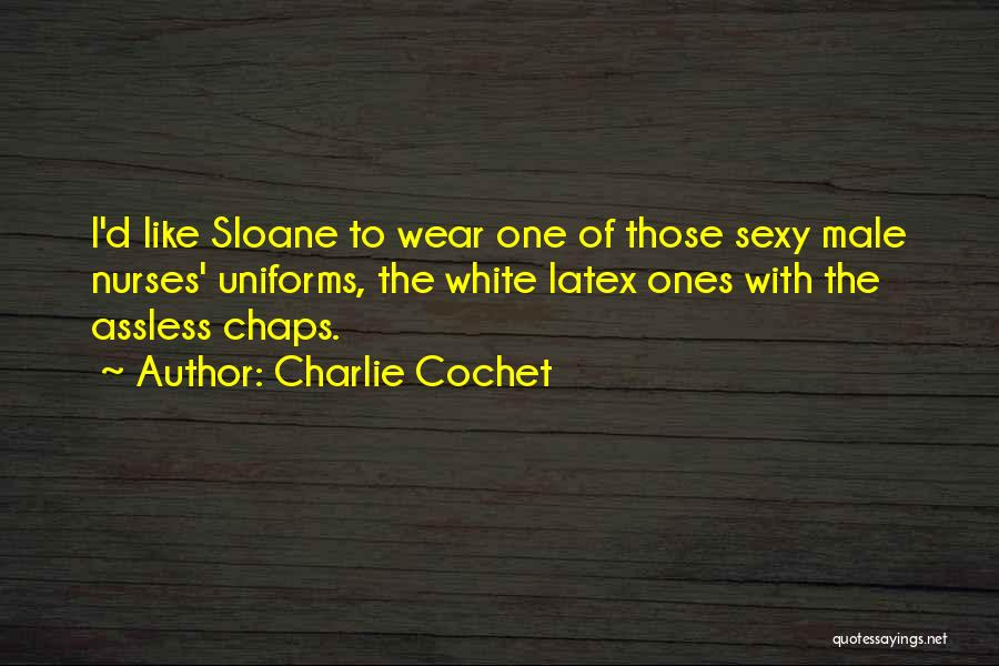 Charlie Cochet Quotes 183136