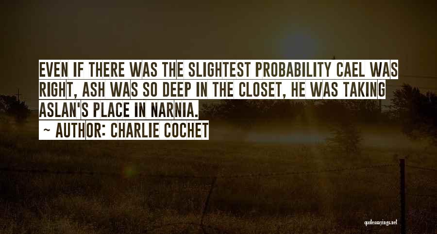 Charlie Cochet Quotes 1857981