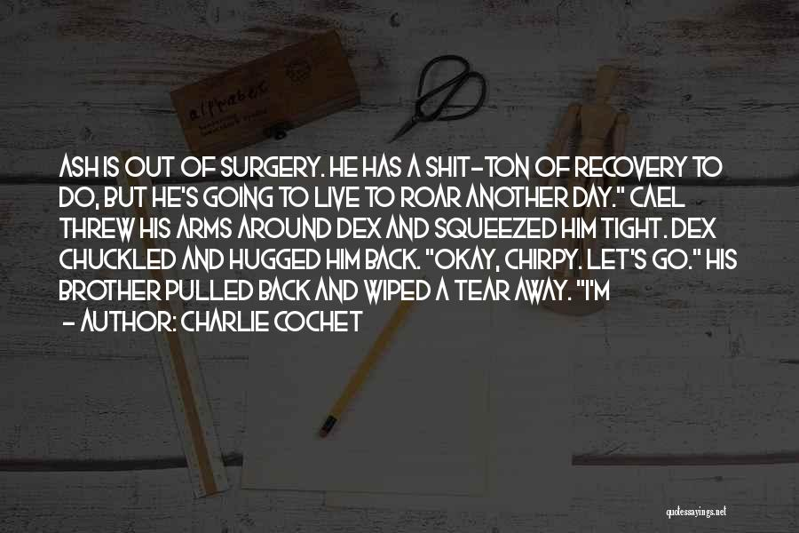 Charlie Cochet Quotes 1901705