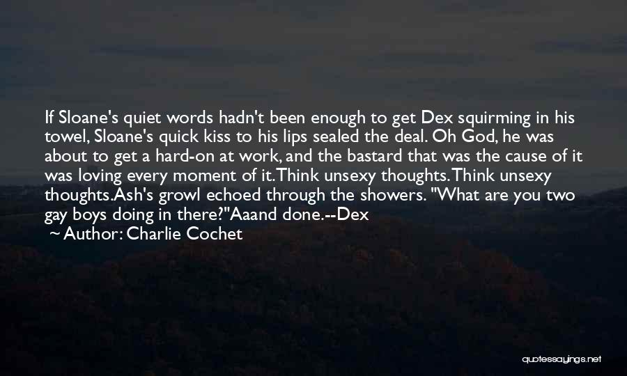 Charlie Cochet Quotes 2001169