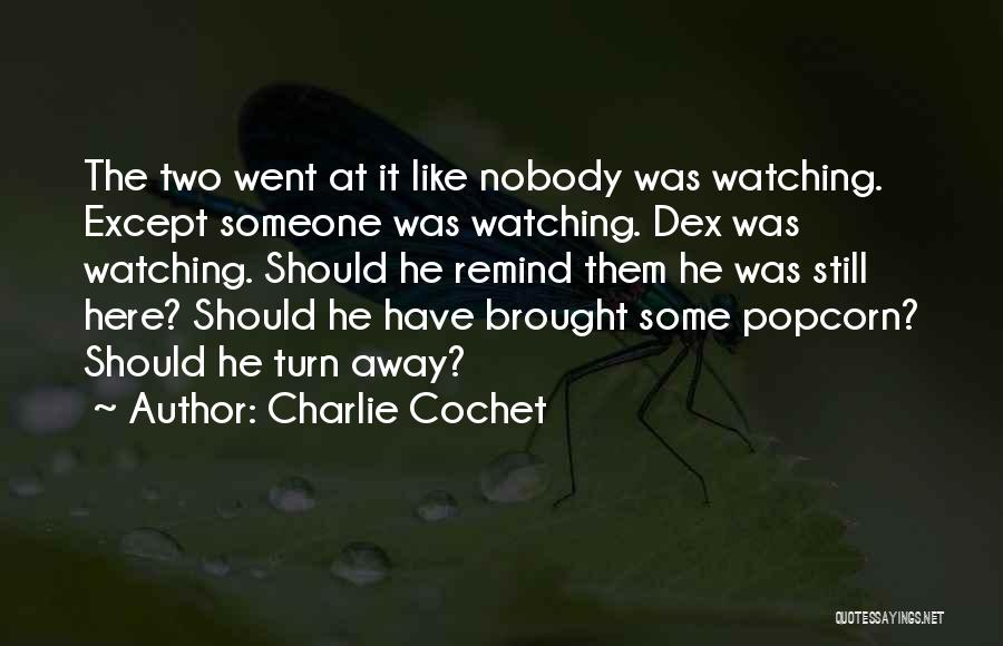 Charlie Cochet Quotes 2050525