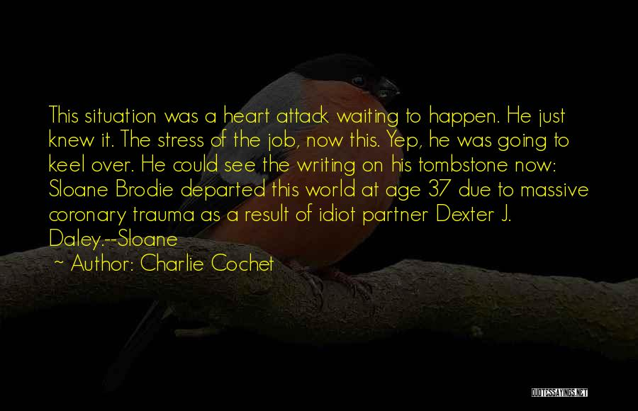 Charlie Cochet Quotes 2143808