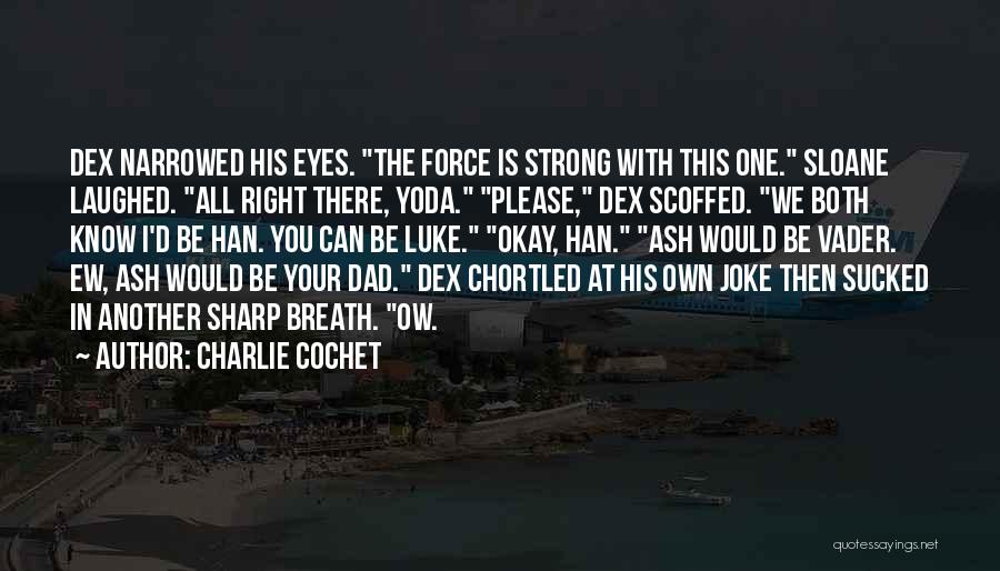 Charlie Cochet Quotes 2221745