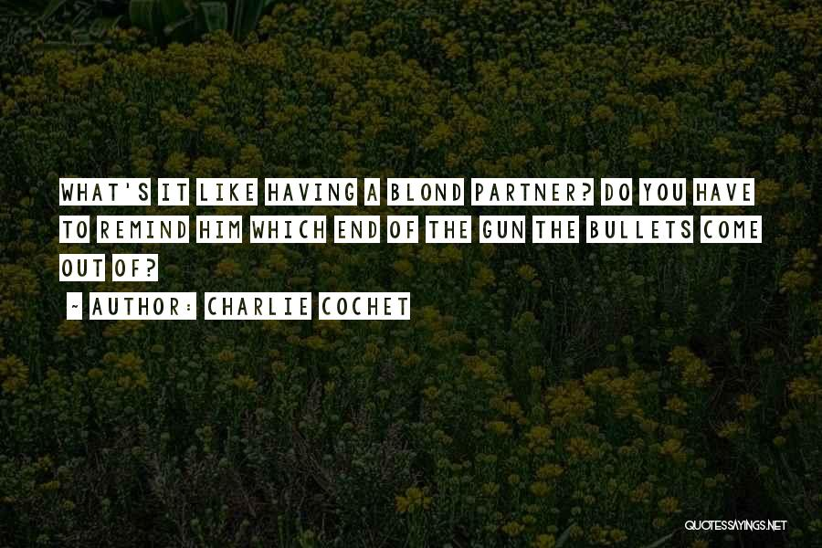 Charlie Cochet Quotes 235061