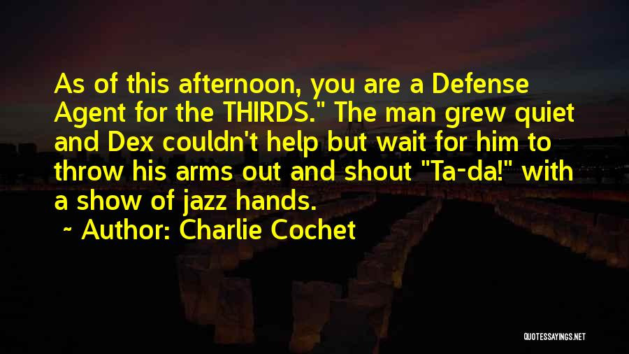 Charlie Cochet Quotes 244380