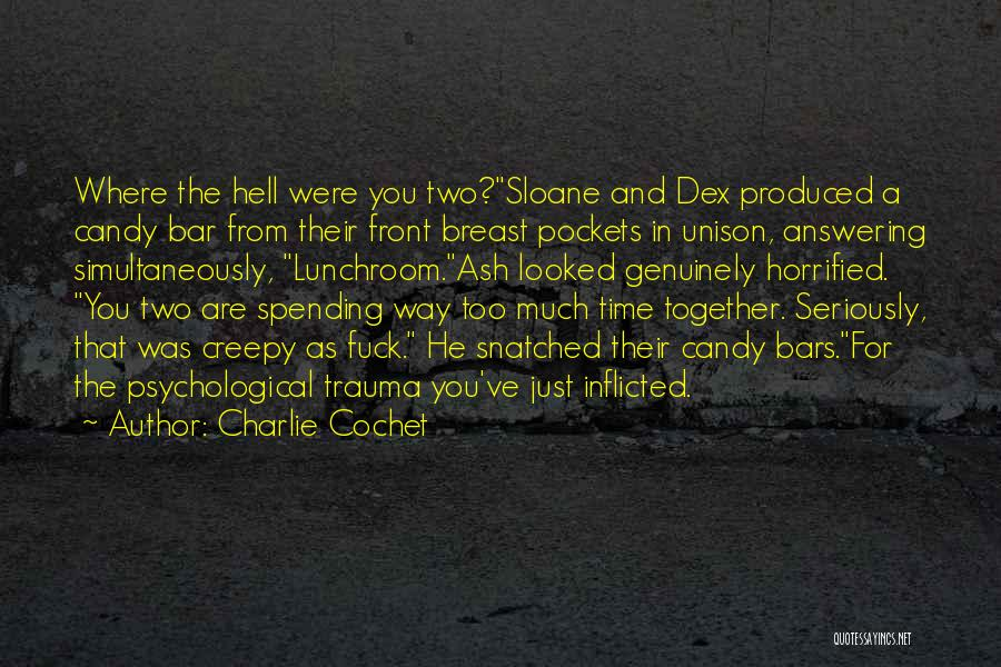 Charlie Cochet Quotes 413818