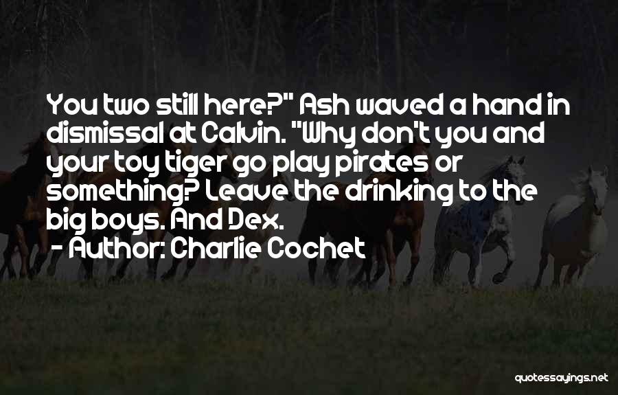 Charlie Cochet Quotes 472305