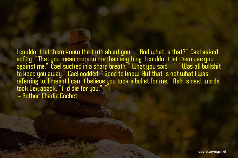 Charlie Cochet Quotes 504162