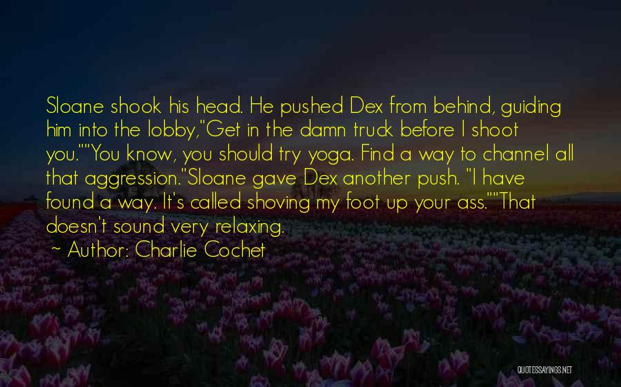 Charlie Cochet Quotes 523670