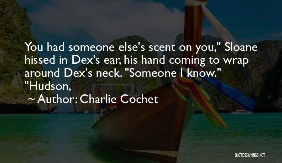 Charlie Cochet Quotes 583353