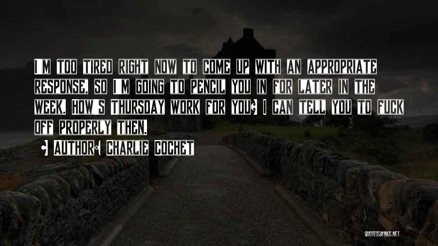 Charlie Cochet Quotes 594093