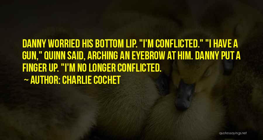 Charlie Cochet Quotes 608914