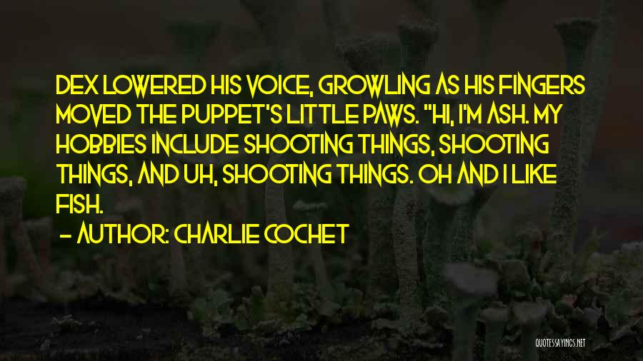 Charlie Cochet Quotes 752312