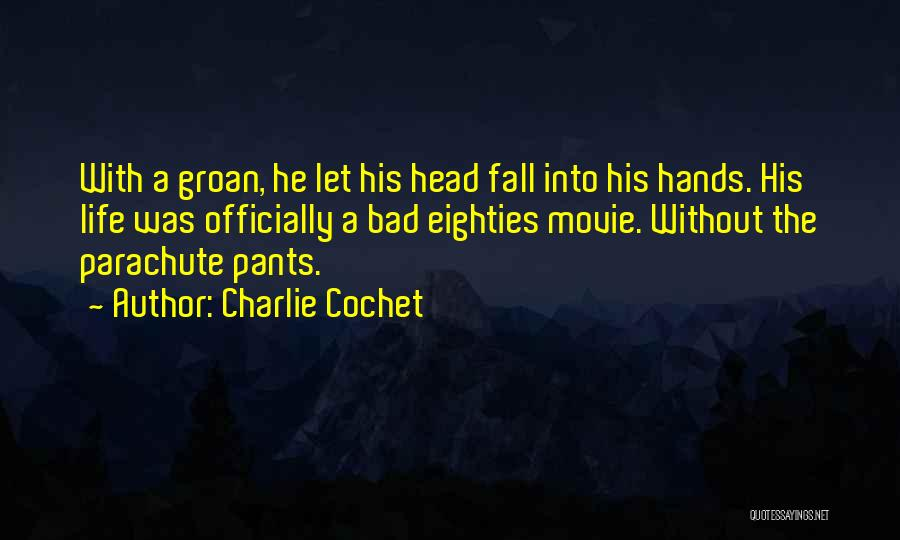Charlie Cochet Quotes 864508