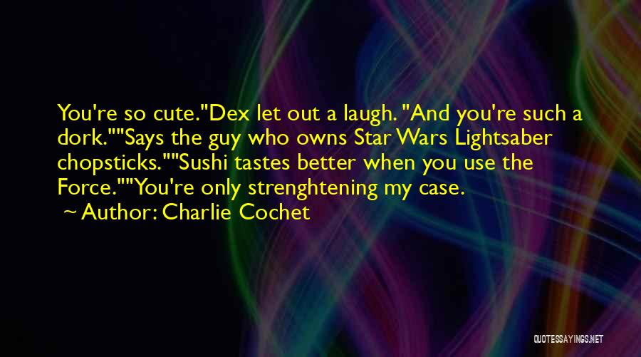 Charlie Cochet Quotes 916720