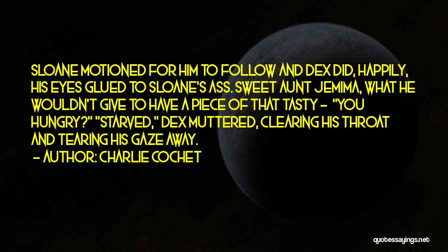 Charlie Cochet Quotes 921212
