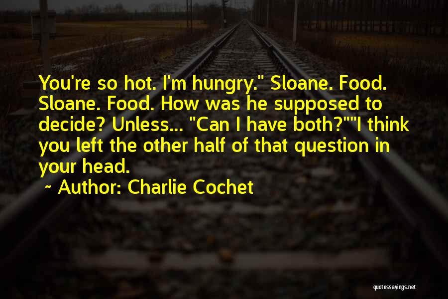 Charlie Cochet Quotes 99832