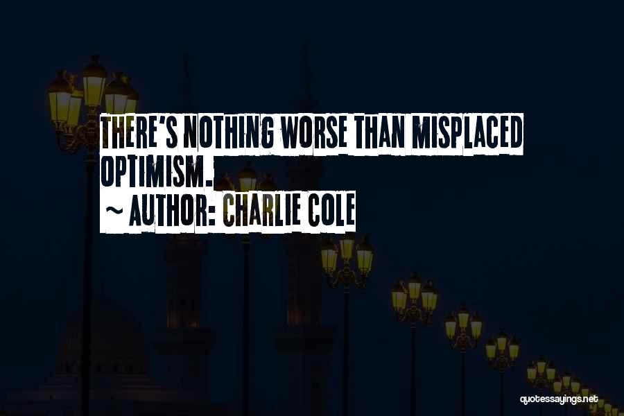 Charlie Cole Quotes 834025