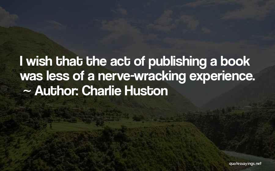 Charlie Huston Quotes 1113841
