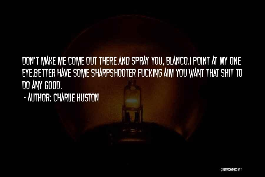 Charlie Huston Quotes 1217117