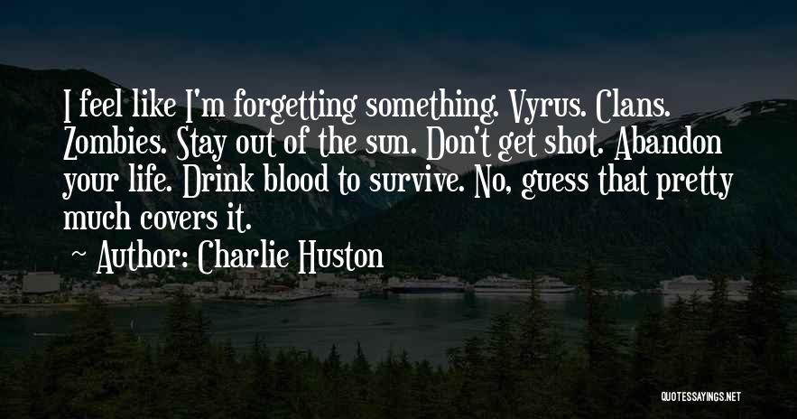 Charlie Huston Quotes 1988159