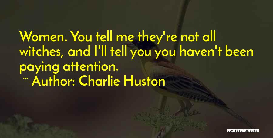 Charlie Huston Quotes 2238710