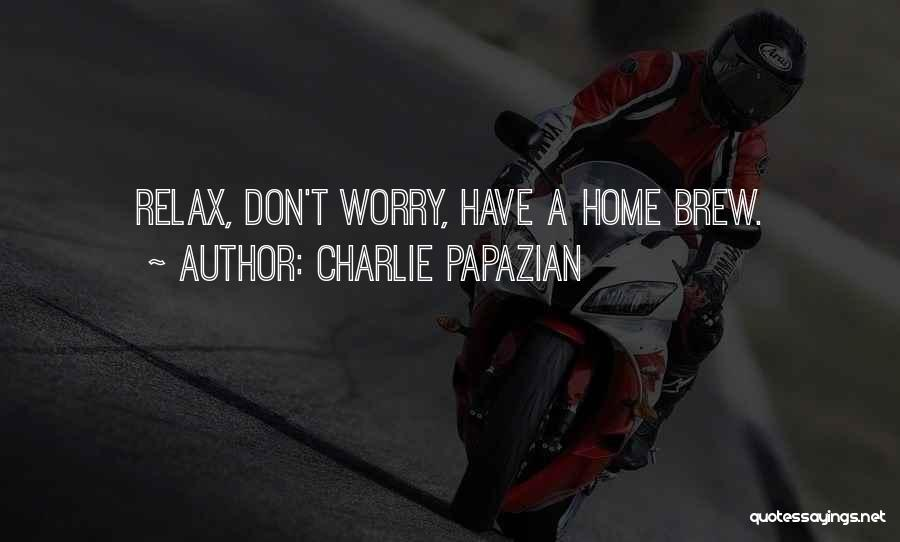 Charlie Papazian Quotes 1836597