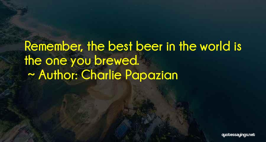 Charlie Papazian Quotes 1925462