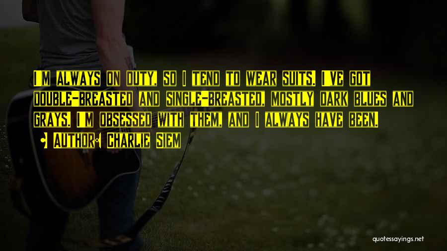 Charlie Siem Quotes 1940184