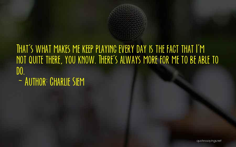 Charlie Siem Quotes 2218814