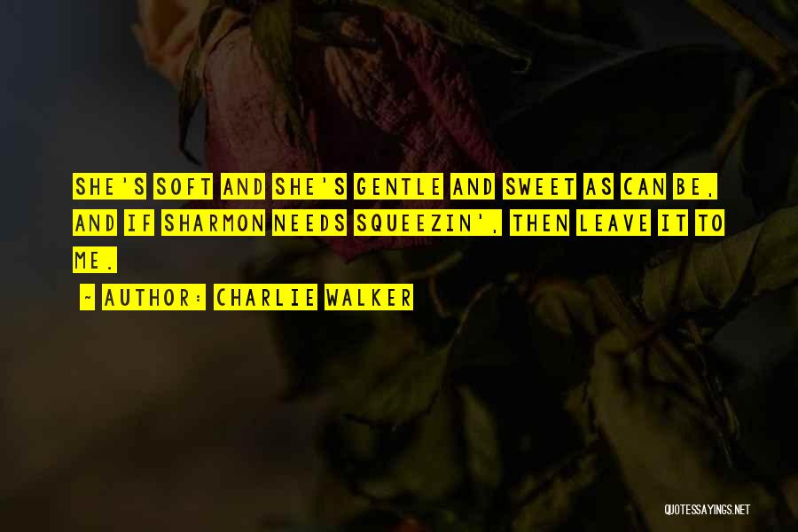 Charlie Walker Quotes 1139399