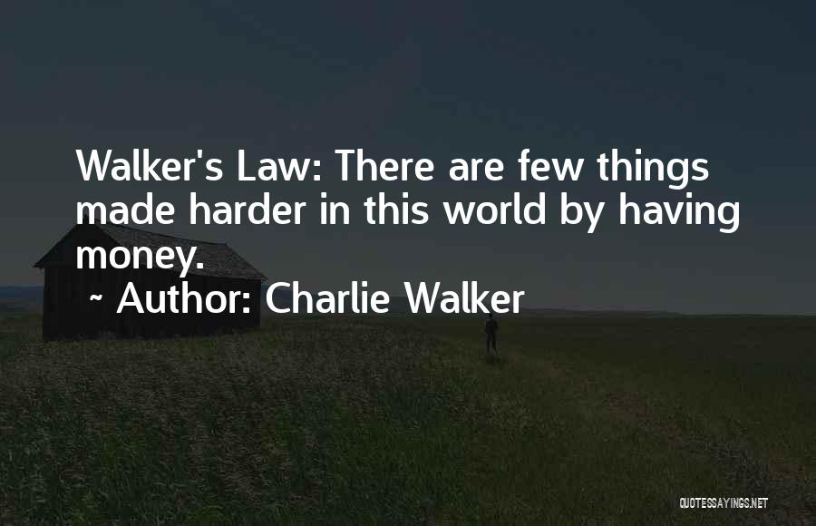 Charlie Walker Quotes 423220