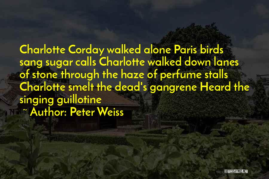 Charlotte Haze Quotes By Peter Weiss