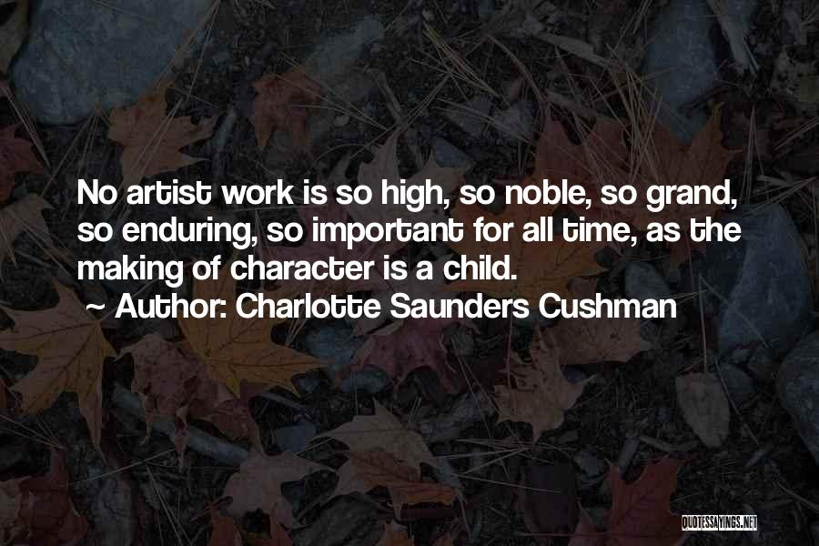 Charlotte Saunders Cushman Quotes 1236232