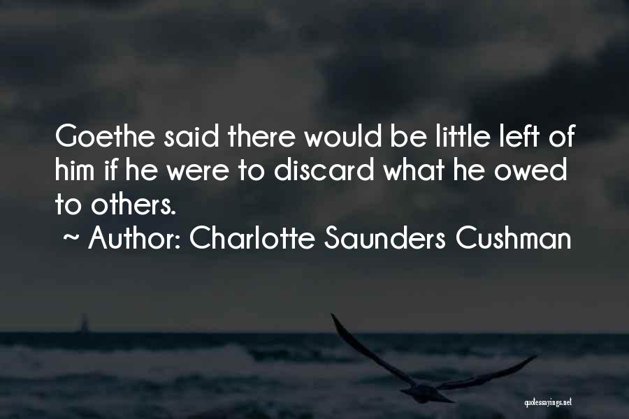 Charlotte Saunders Cushman Quotes 2041616
