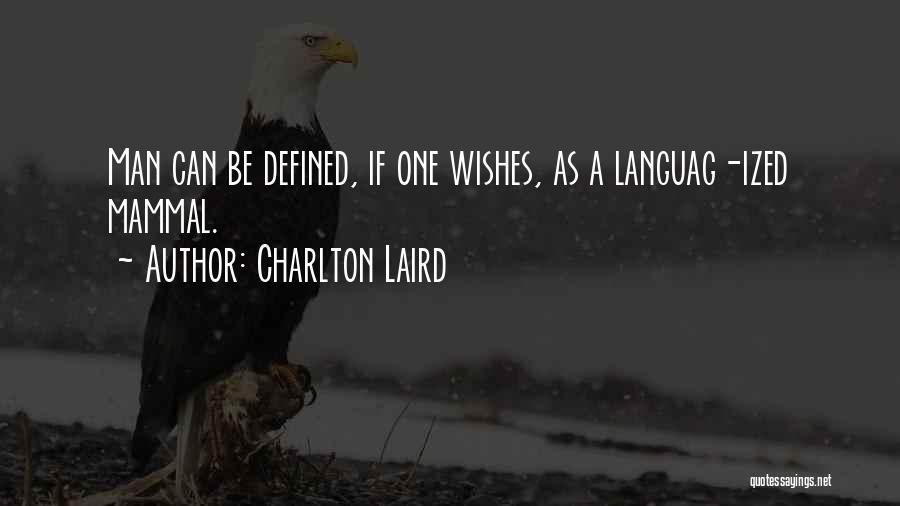 Charlton Laird Quotes 1125078