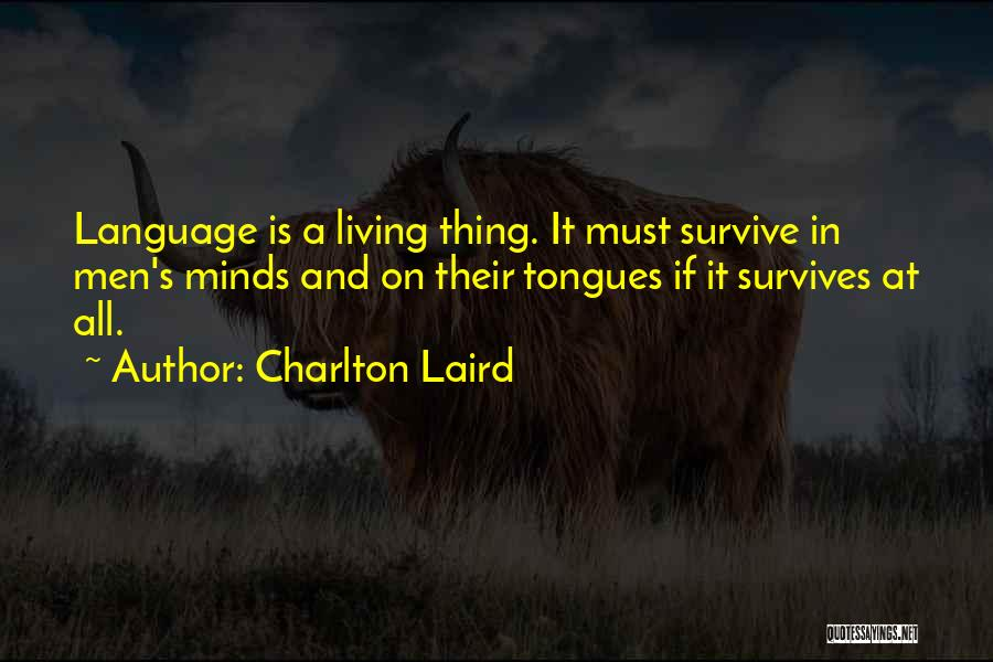 Charlton Laird Quotes 1534931